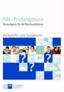 PAL-Prüfungsbuch Wirtschafts- und Sozialkunde